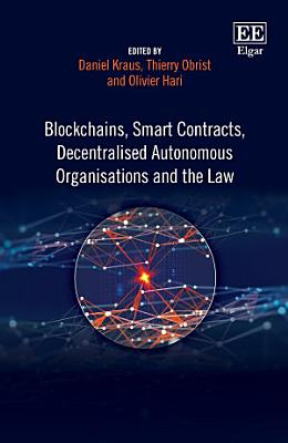 Blockchains  Smart Contracts  Decentralised Autonomous Organisations and the Law