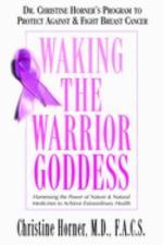 Waking the Warrior Goddess