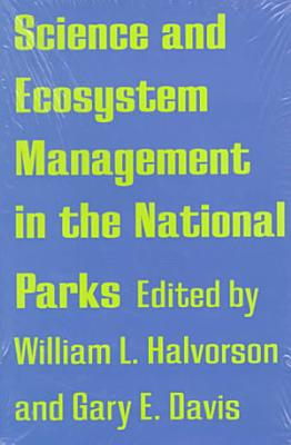 Science and Ecosystem Management in the National Parks PDF