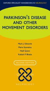 Parkinson's Disease and other Movement Disorders: Edition 2