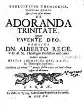 Exercitatio theologica trigesima quarta quae sexta est ac ultima de adoranda Trinitate ...