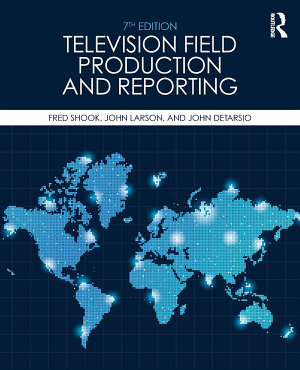 Television Field Production and Reporting PDF