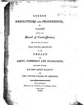 Sundry Resolutions and Proceedings, in cases before the Board of Commissioners for carrying into effect the sixth article of the Treaty, etc