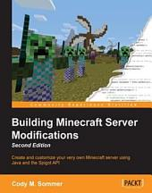 Building Minecraft Server Modifications: Edition 2