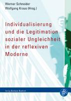 Individualisierung und die Legitimation sozialer Ungleichheit in der reflexiven Moderne PDF