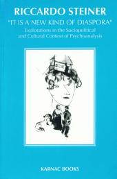 'It is a New Kind of Diaspora': Explorations in the Sociopolitical and Cultural Context of Psychoanalysis