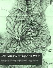 Mission scientifique en Perse: Volumes1à3