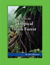 Life in the Tropical Rain Forest: Reading Level 5