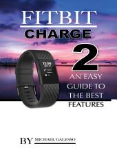 Fitbit Charge 2: An Easy Guide to the Best Features