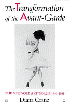 The Transformation of the Avant Garde PDF
