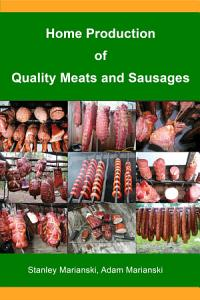 Home Production of Quality Meats and Sausages Book