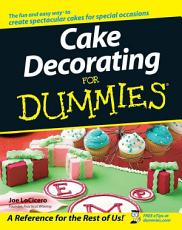 Cake Decorating For Dummies PDF