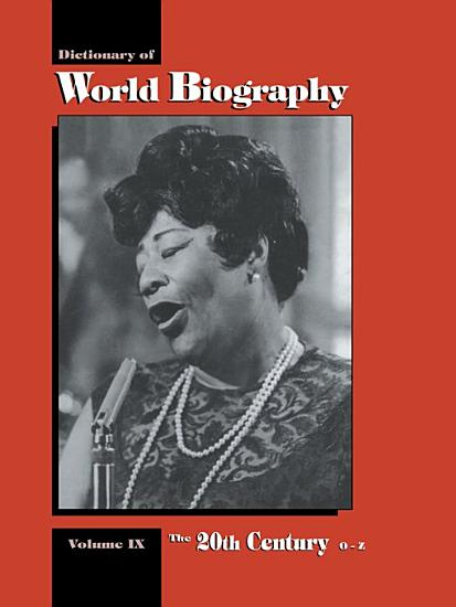 Dictionary of World Biography  The 20th century  O Z PDF