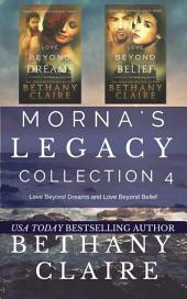 Morna's Legacy Collection 4: Love Beyond Dreams and Love Beyond Belief