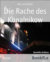 Die Rache des Konalnikow