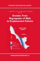 Granite  From Segregation of Melt to Emplacement Fabrics PDF