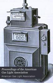 Proceedings of the American Gas Light Association: Volume 11