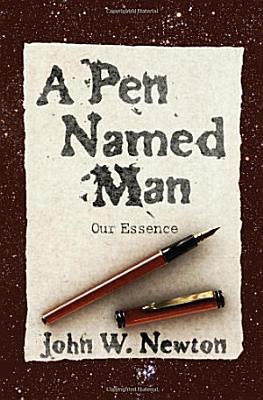 A Pen Named Man  Our Essence PDF