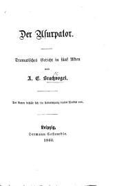Der Usurpator. Dramatisches Gedicht in fünf Akten