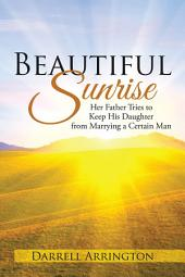 Beautiful Sunrise: Her Father Tries to Keep His Daughter from Marrying a Certain Man