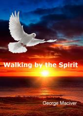 Walking by the Spirit