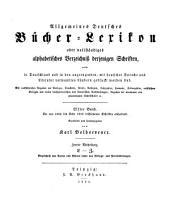 Allgemeines Bücher-Lexikon: Bd. 1885-88. Bearb. u. hrsg. von K. Bolhoevener. 1889-90. 2 v