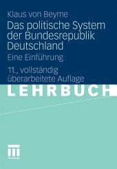 Das politische System der Bundesrepublik Deutschland: Eine Einführung, Ausgabe 11