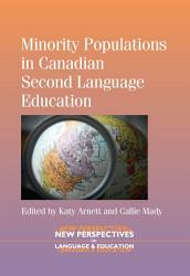 Minority Populations In Canadian Second Language Education Book PDF