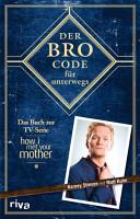 Der Bro Code f  r unterwegs PDF