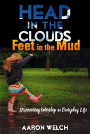 Head in the Clouds  Feet in the Mud