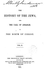 The History of the Jews, from the call of Abraham to the birth of Christ