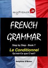 Le Conditionnel Qu'est-Ce que C'est?: French Grammar