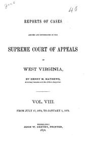 Reports of Cases Argued and Determined in the Supreme Court of Appeals of West Virginia: Volume 8