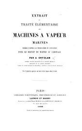 Extrait du Traité élémentaire des machines à vapeur marines rédigé d'après le programme du concours pour le Brevet de Maître au Cabotage, etc