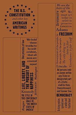 The U S  Constitution and Other Key American Writings
