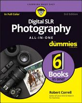 Digital SLR Photography All-in-One For Dummies: Edition 3