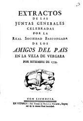 Extractos de las Juntas Generales celebradas por la Real Sociedad Bascongada de los Amigos del País en la villa de Vergara por setiembre de 1779