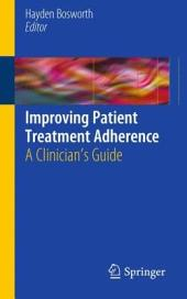 Improving Patient Treatment Adherence: A Clinician's Guide