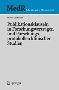 Publikationsklauseln in Forschungsvertr  gen und Forschungsprotokollen klinischer Studien PDF