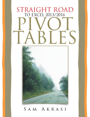 Straight Road to Excel 2013 2016 Pivot Tables
