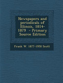 Newspapers and Periodicals of Illinois  1814 1879   Primary Source Edition PDF