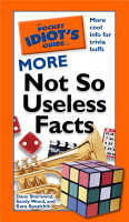 The Pocket Idiot s Guide to More Not So Useless Facts PDF