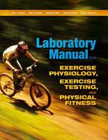Laboratory Manual for Exercise Physiology  Exercise Testing  and Physical Fitness PDF