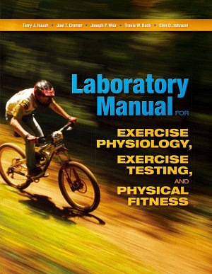 Laboratory Manual for Exercise Physiology  Exercise Testing  and Physical Fitness