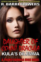 Daughter of Count Dracula: Kula's Dilemma: A Transylvanica High Novel