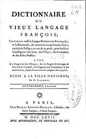 Dictionnaire du vieux langage françois ... contenant aussi la langue romance ou provençale ...: avec Un coup d'oeil sur l'origine, sur les progrès de la langue [et] de la poésie françoise ...