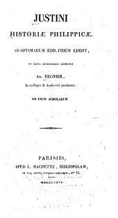 Justini Historiæ Philippicæ ad optimarum edd. fidem