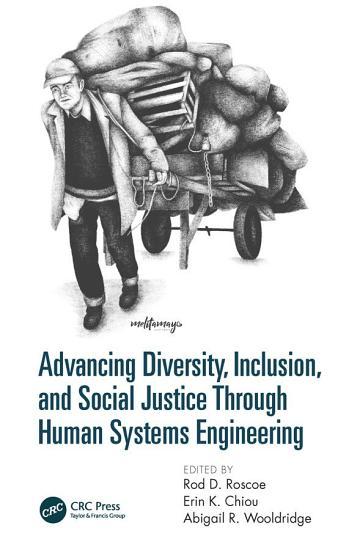 Advancing Diversity  Inclusion  and Social Justice Through Human Systems Engineering PDF