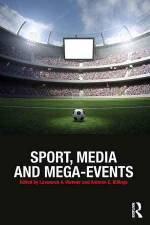 Sport  Media and Mega Events PDF