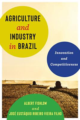 Agriculture and Industry in Brazil PDF